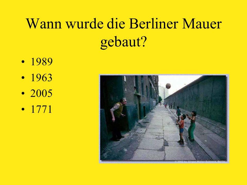 Wann wurde die Berliner Mauer gebaut 1989 1963 2005 1771