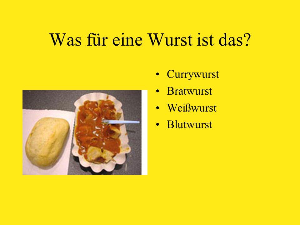 Was für eine Wurst ist das Currywurst Bratwurst Weißwurst Blutwurst