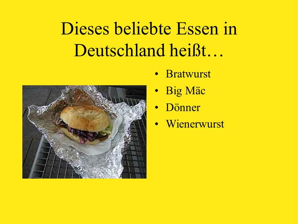 Dieses beliebte Essen in Deutschland heißt… Bratwurst Big Mäc Dönner Wienerwurst