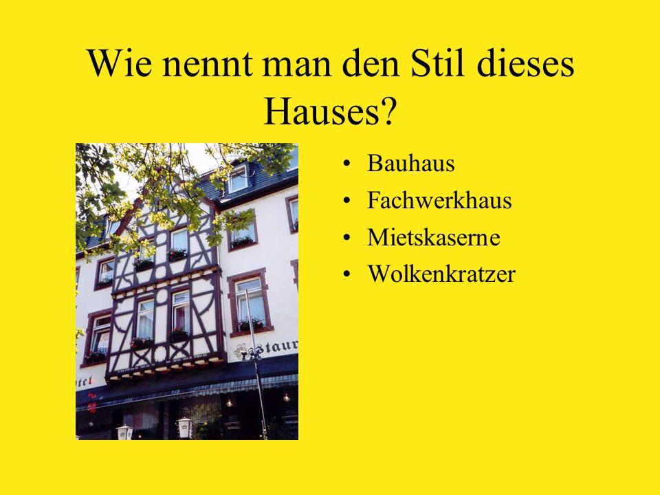 Wie nennt man den Stil dieses Hauses Bauhaus Fachwerkhaus Mietskaserne Wolkenkratzer
