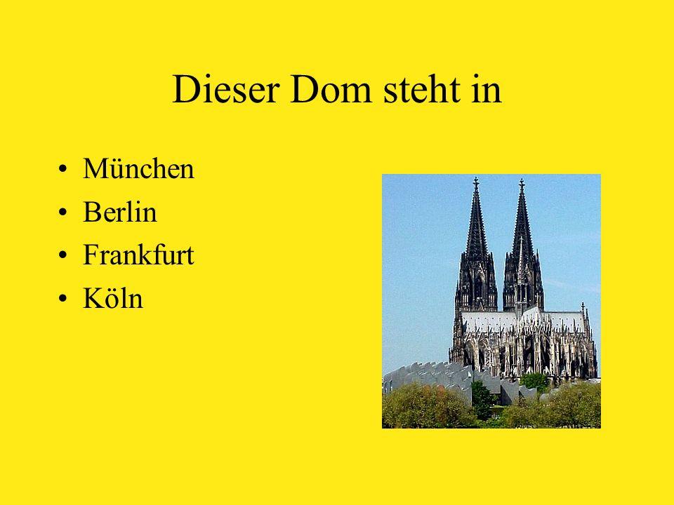 Dieser Dom steht in München Berlin Frankfurt Köln