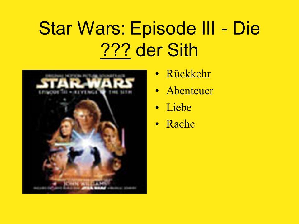 Star Wars: Episode III - Die der Sith Rückkehr Abenteuer Liebe Rache