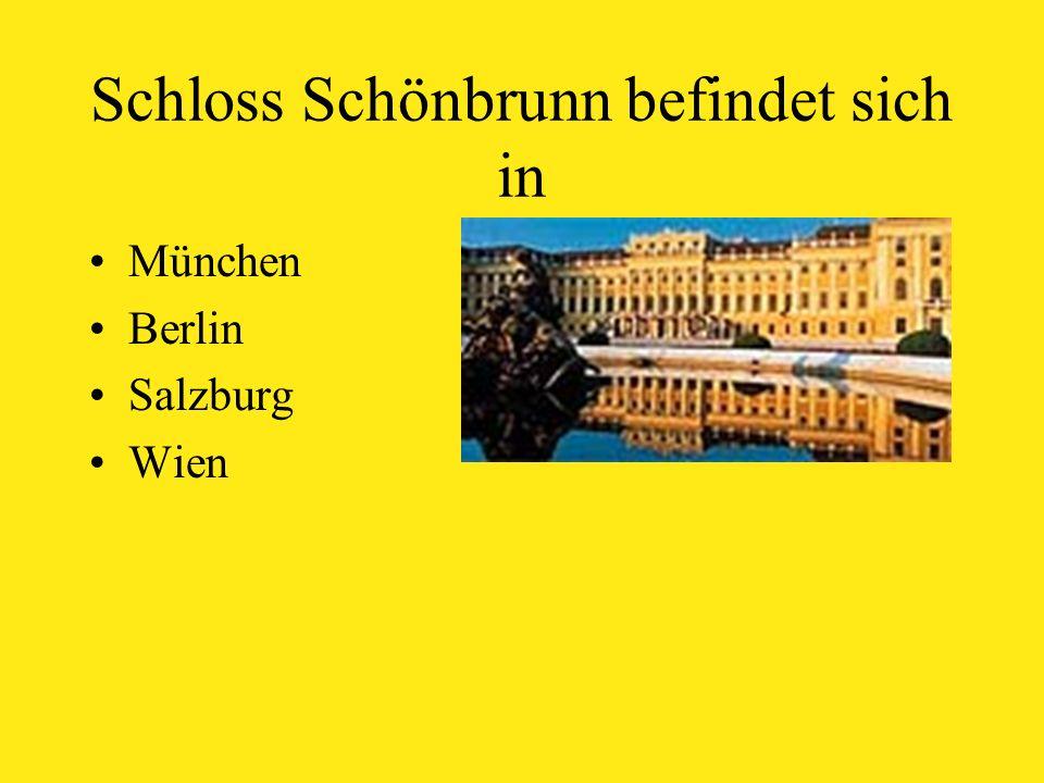 Schloss Schönbrunn befindet sich in München Berlin Salzburg Wien