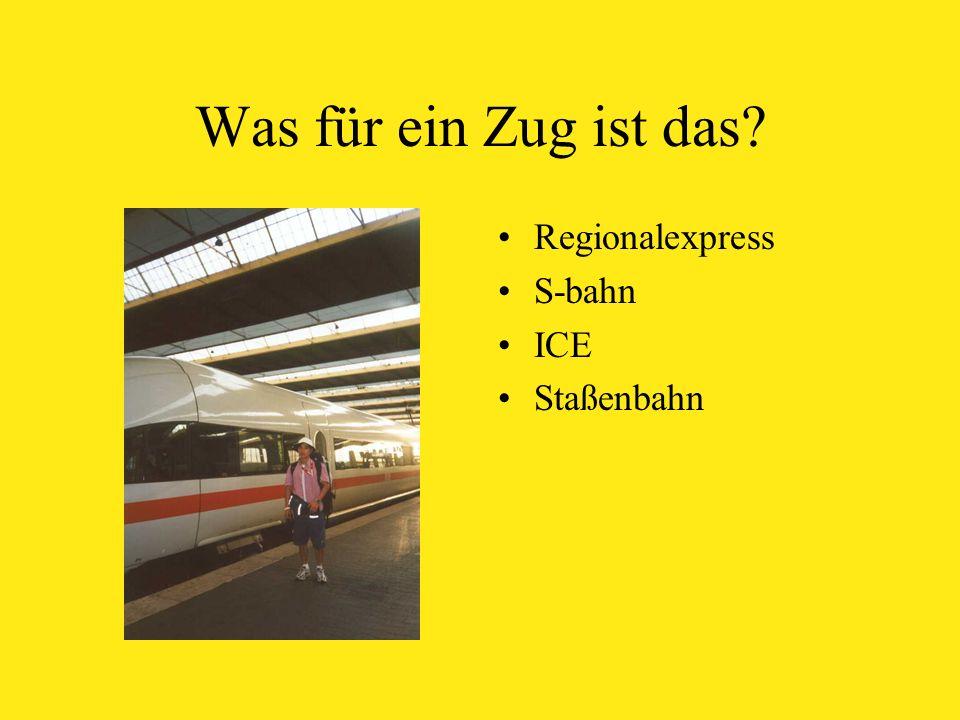 Was für ein Zug ist das Regionalexpress S-bahn ICE Staßenbahn