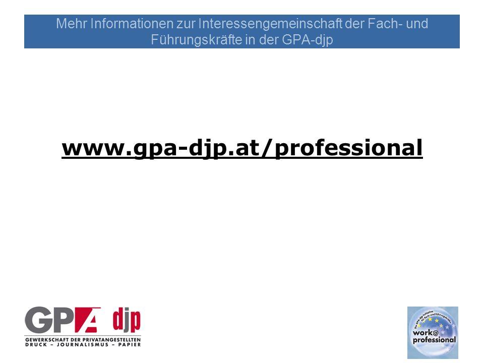Mehr Informationen zur Interessengemeinschaft der Fach- und Führungskräfte in der GPA-djp www.gpa-djp.at/professional
