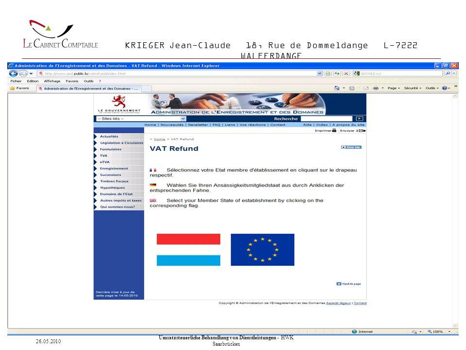 19 KRIEGER Jean-Claude 18, Rue de Dommeldange L-7222 WALFERDANGE Umsatzsteuerliche Behandlung von Dienstleistungen - HWK Saarbrücken 26.05.2010