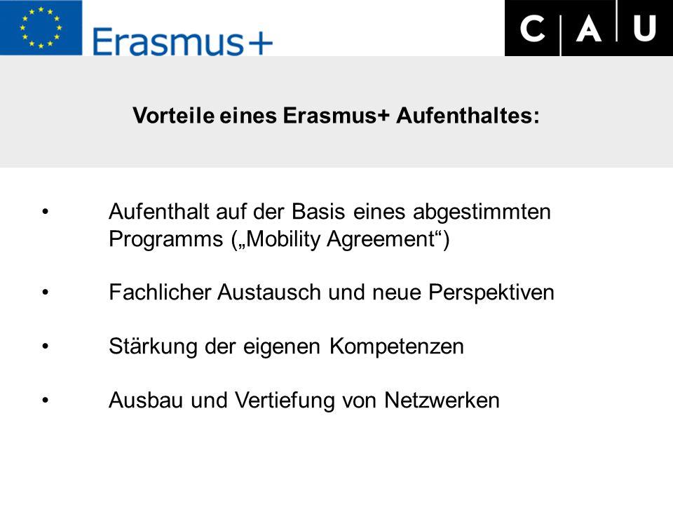 """Vorteile eines Erasmus+ Aufenthaltes: Aufenthalt auf der Basis eines abgestimmten Programms (""""Mobility Agreement ) Fachlicher Austausch und neue Perspektiven Stärkung der eigenen Kompetenzen Ausbau und Vertiefung von Netzwerken"""