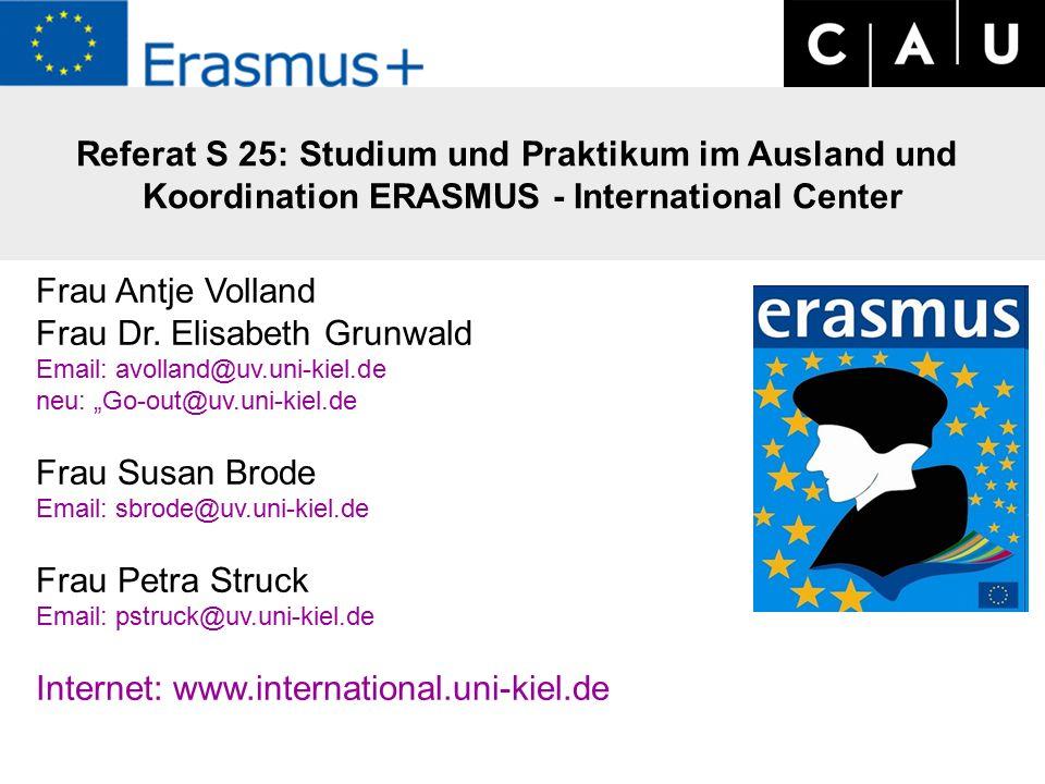 Referat S 25: Studium und Praktikum im Ausland und Koordination ERASMUS - International Center Frau Antje Volland Frau Dr.