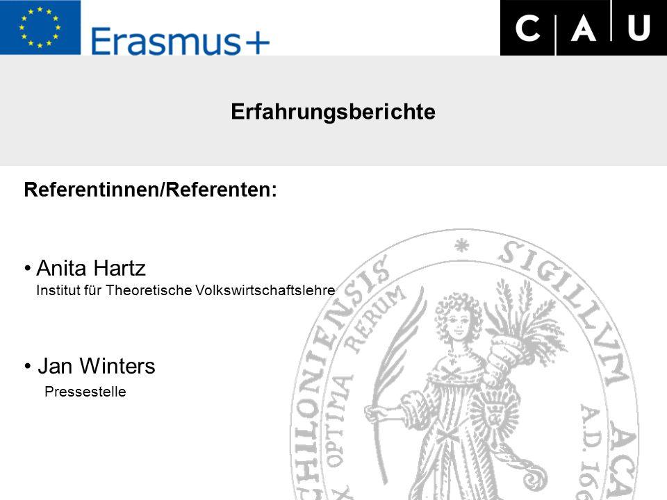 ERASMUS+ Workshop zu Personalmobiltät am 07.09.2015 Referentinnen/Referenten: Anita Hartz Institut für Theoretische Volkswirtschaftslehre Jan Winters Pressestelle Erfahrungsberichte