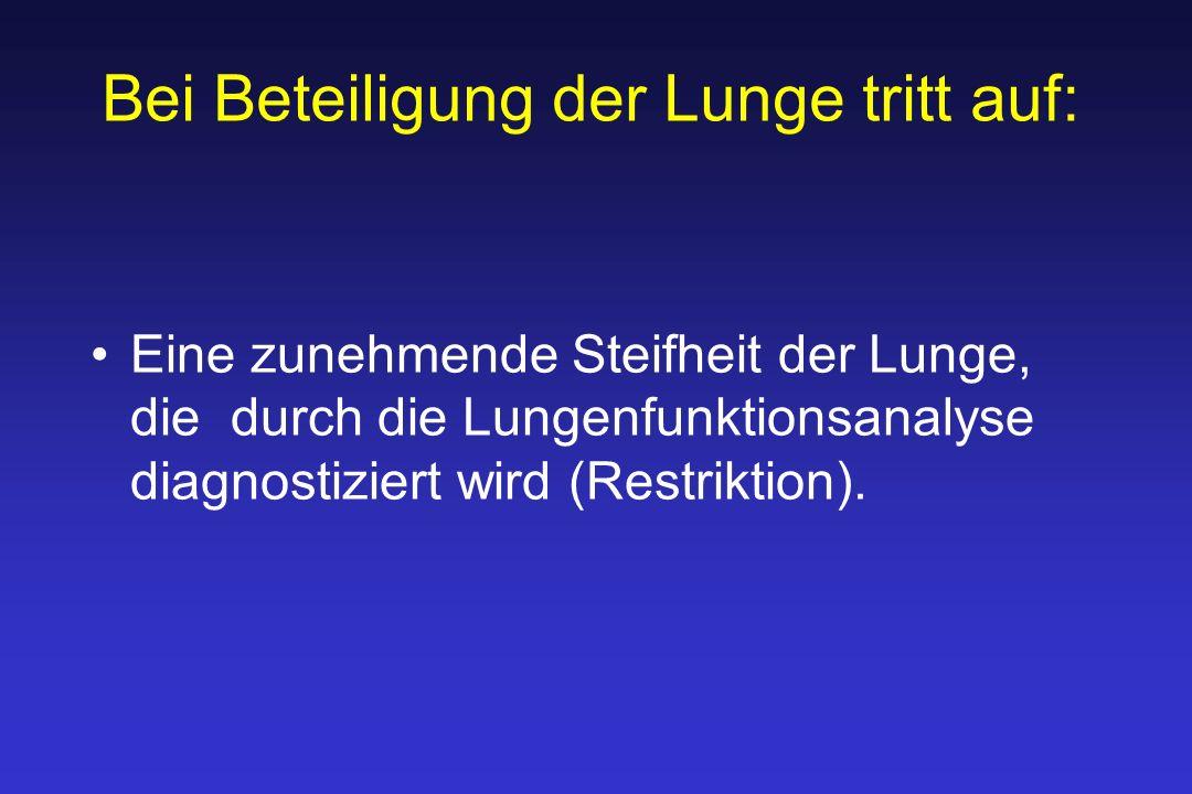 Bei Beteiligung der Lunge tritt auf: Eine zunehmende Steifheit der Lunge, die durch die Lungenfunktionsanalyse diagnostiziert wird (Restriktion).