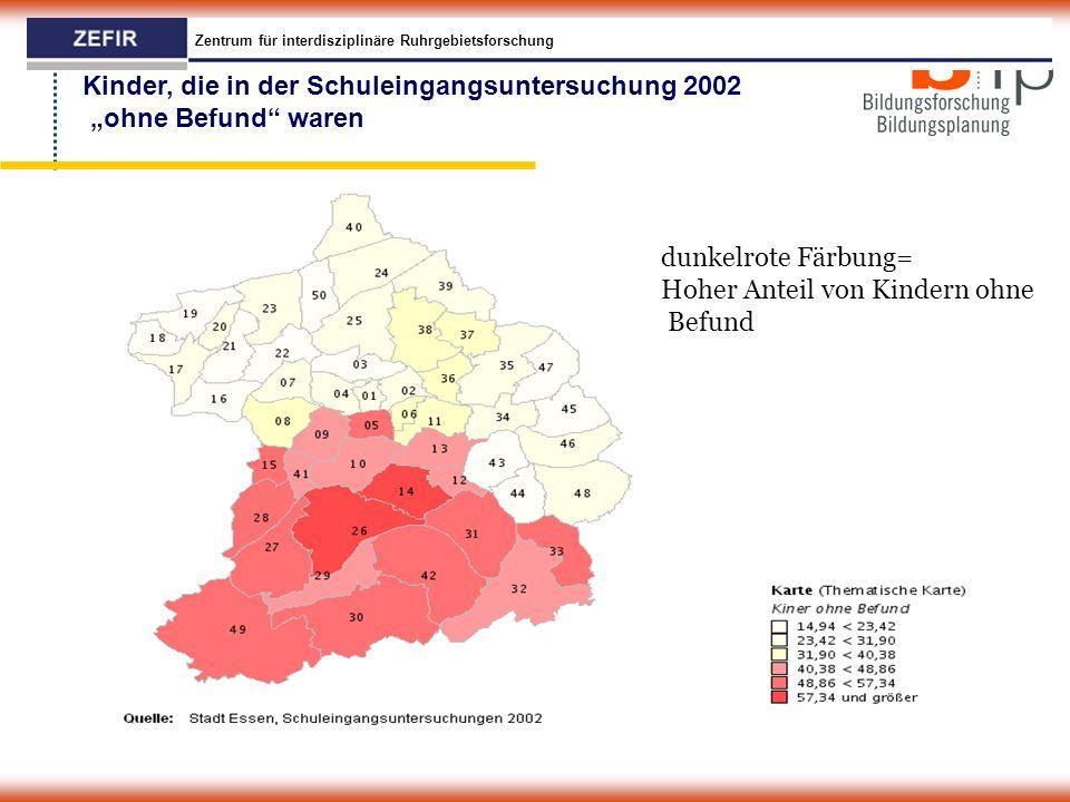 """Zentrum für interdisziplinäre Ruhrgebietsforschung Kinder, die in der Schuleingangsuntersuchung 2002 """"ohne Befund waren dunkelrote Färbung= Hoher Anteil von Kindern ohne Befund"""