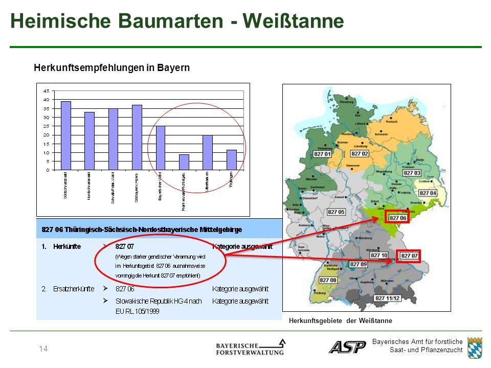 Bayerisches Amt für forstliche Saat- und Pflanzenzucht Herkunftsgebiete der Weißtanne Herkunftsempfehlungen in Bayern Heimische Baumarten - Weißtanne 14