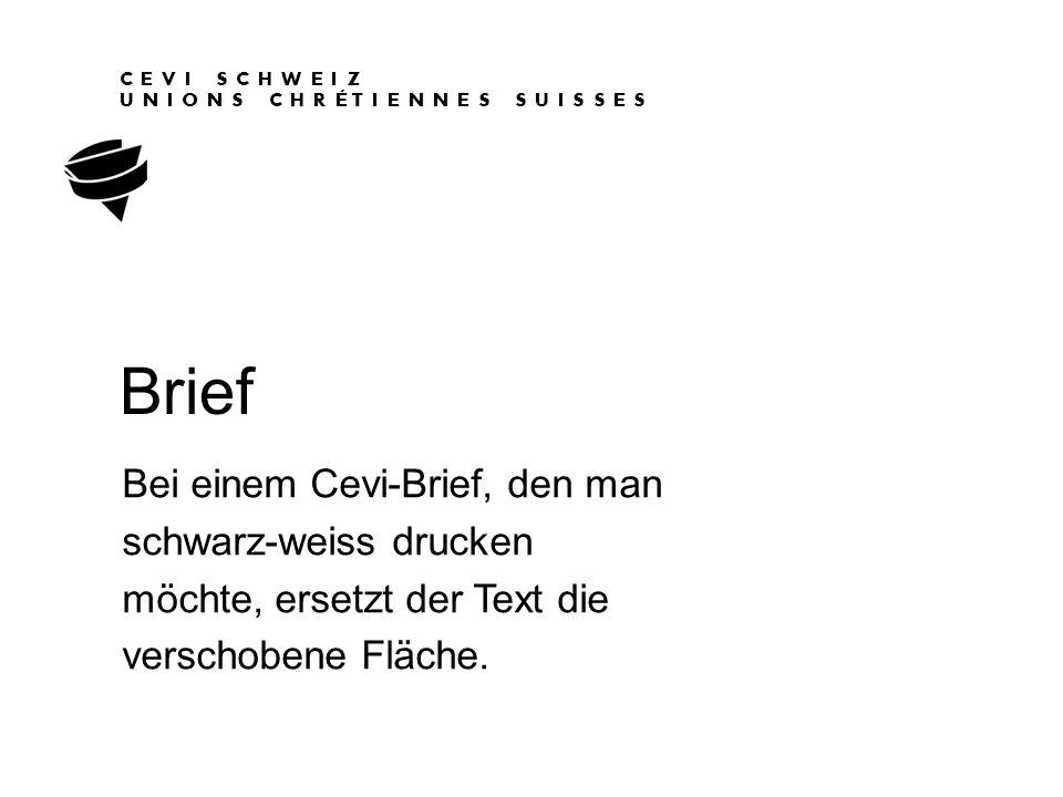Brief Bei einem Cevi-Brief, den man schwarz-weiss drucken möchte, ersetzt der Text die verschobene Fläche.