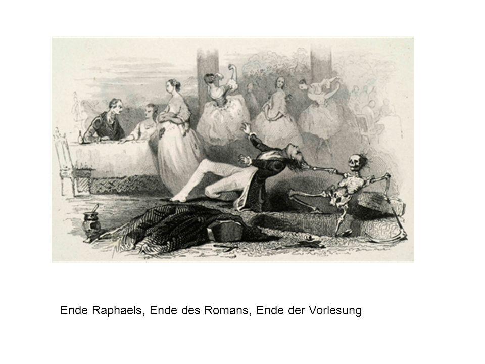 Ende Raphaels, Ende des Romans, Ende der Vorlesung