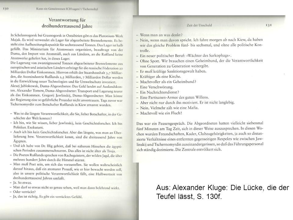 Aus: Alexander Kluge: Die Lücke, die der Teufel lässt, S. 130f.