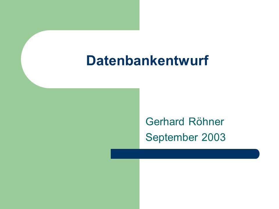 Datenbankentwurf Gerhard Röhner September 2003