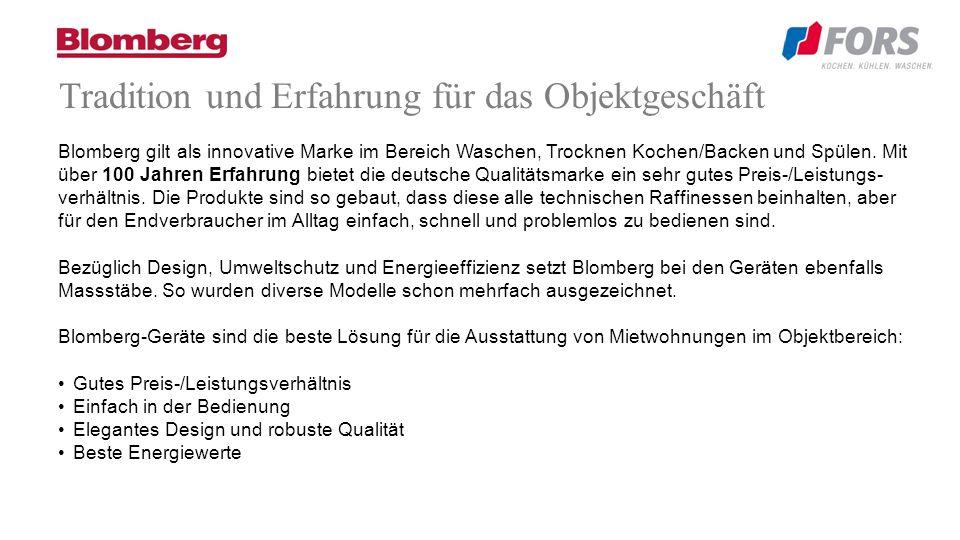 Tradition und Erfahrung für das Objektgeschäft Blomberg gilt als innovative Marke im Bereich Waschen, Trocknen Kochen/Backen und Spülen.