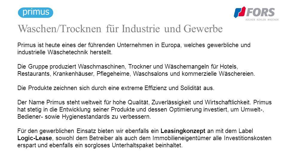 Waschen/Trocknen für Industrie und Gewerbe Primus ist heute eines der führenden Unternehmen in Europa, welches gewerbliche und industrielle Wäschetechnik herstellt.