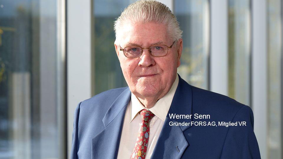Werner Senn Gründer FORS AG, Mitglied VR