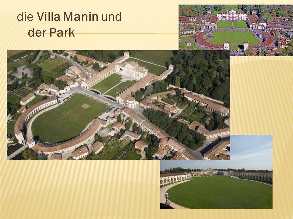 die Villa Manin und der Park