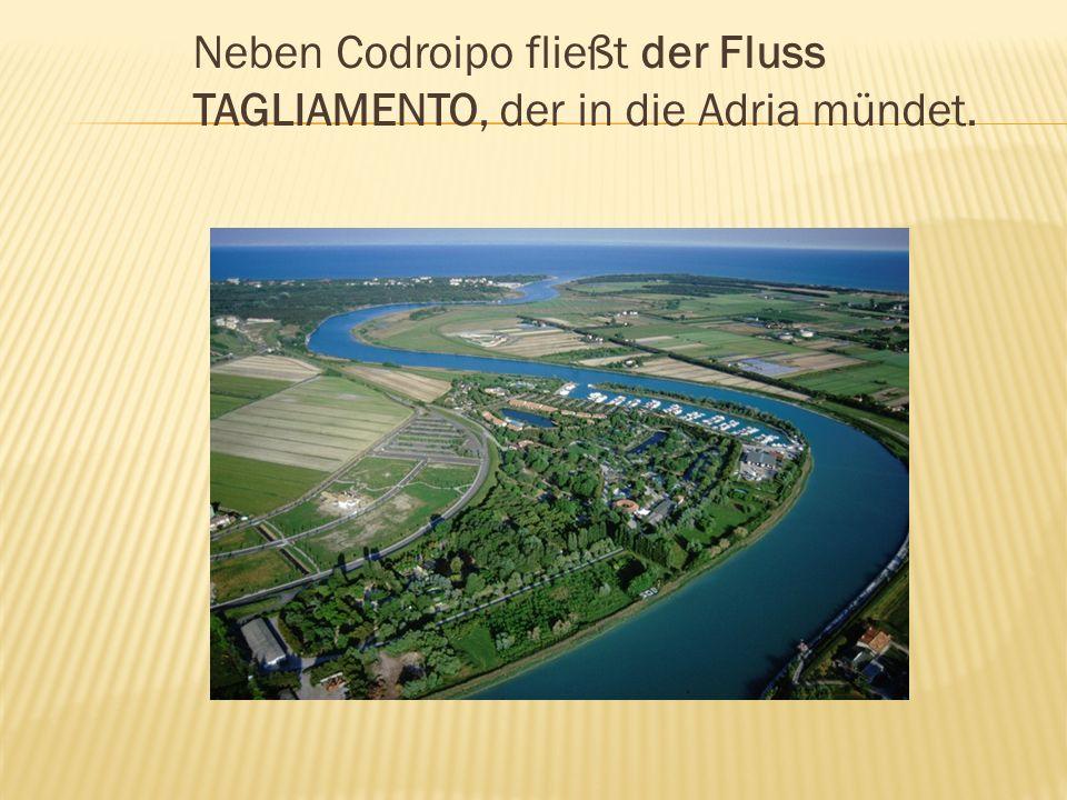 Neben Codroipo fließt der Fluss TAGLIAMENTO, der in die Adria mündet.