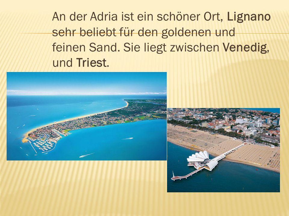 An der Adria ist ein schöner Ort, Lignano sehr beliebt für den goldenen und feinen Sand.