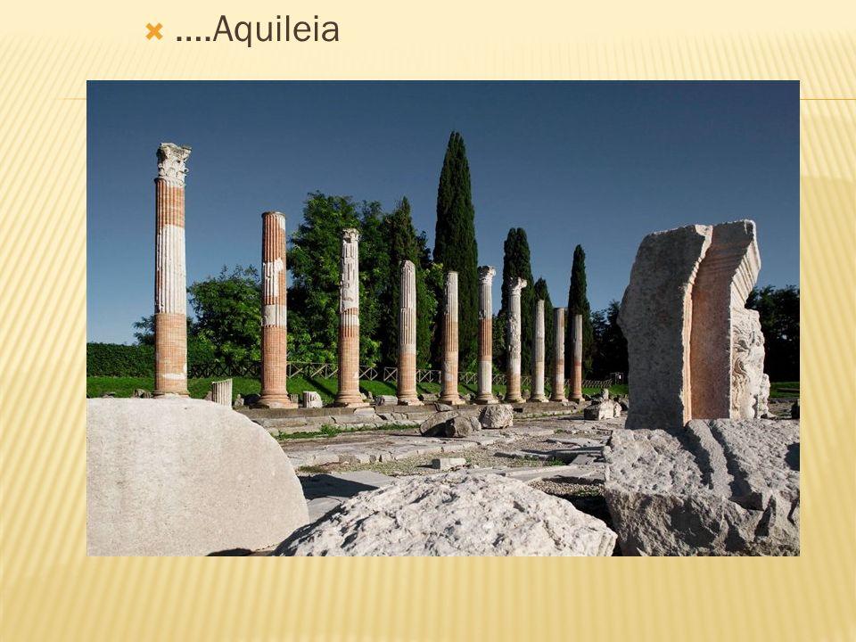  ….Aquileia