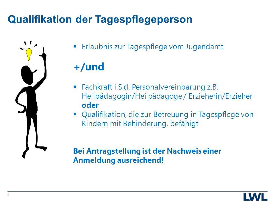 Qualifikation der Tagespflegeperson 6  Erlaubnis zur Tagespflege vom Jugendamt +/und  Fachkraft i.S.d.