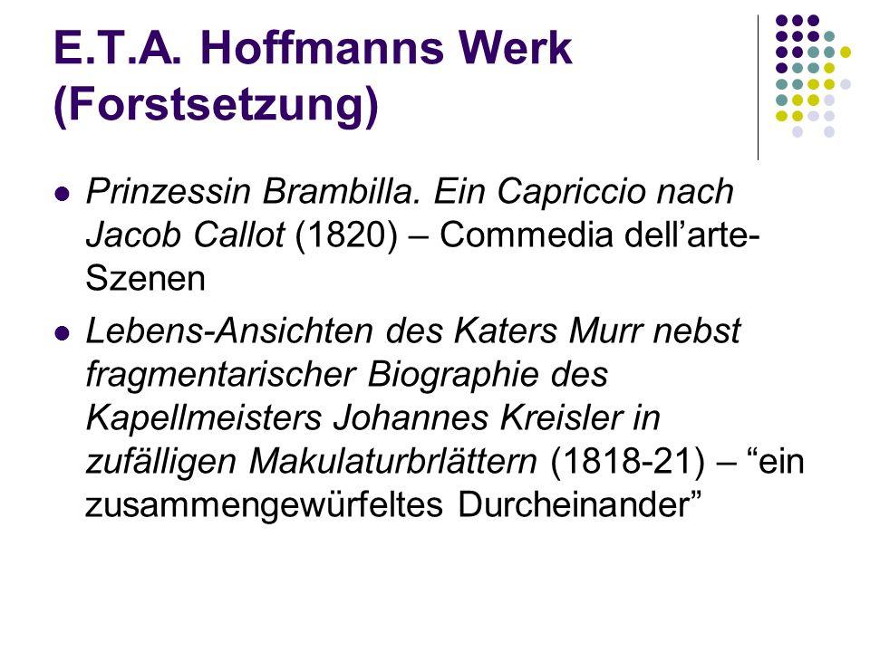 E.T.A. Hoffmanns Werk (Forstsetzung) Prinzessin Brambilla. Ein Capriccio nach Jacob Callot (1820) – Commedia dell'arte- Szenen Lebens-Ansichten des Ka