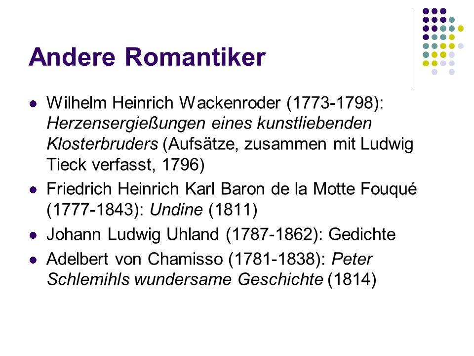 Andere Romantiker Wilhelm Heinrich Wackenroder (1773-1798): Herzensergießungen eines kunstliebenden Klosterbruders (Aufsätze, zusammen mit Ludwig Tiec