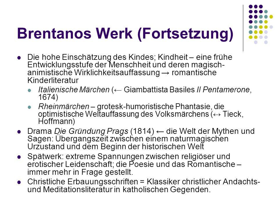 Brentanos Werk (Fortsetzung) Die hohe Einschätzung des Kindes; Kindheit – eine frühe Entwicklungsstufe der Menschheit und deren magisch- animistische