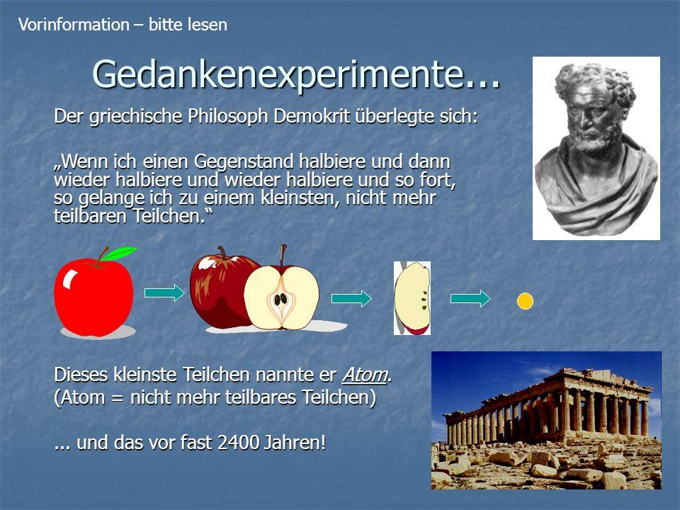 """Gedankenexperimente... Der griechische Philosoph Demokrit überlegte sich: """"Wenn ich einen Gegenstand halbiere und dann wieder halbiere und wieder halb"""
