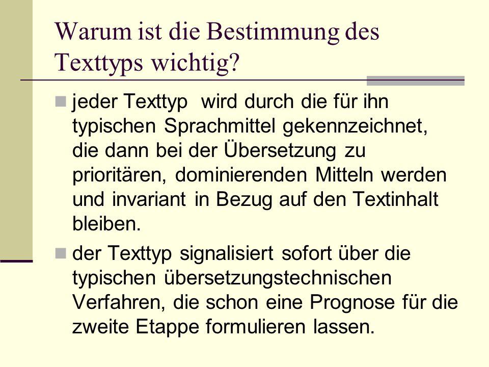 Warum ist die Bestimmung des Texttyps wichtig? jeder Texttyp wird durch die für ihn typischen Sprachmittel gekennzeichnet, die dann bei der Übersetzun