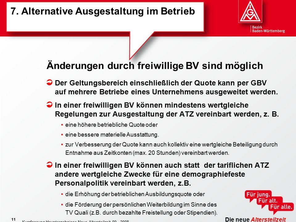 Die neue Altersteilzeit Kurzfassung Hauptergebnisse Neue Altersteilzeit 09 - 2008 11 7.
