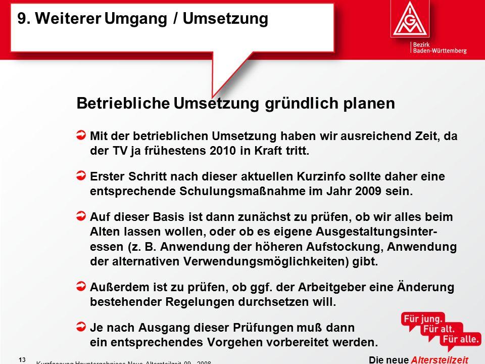 Die neue Altersteilzeit Kurzfassung Hauptergebnisse Neue Altersteilzeit 09 - 2008 13 9.