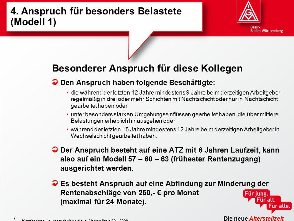 Die neue Altersteilzeit Kurzfassung Hauptergebnisse Neue Altersteilzeit 09 - 2008 7 4.