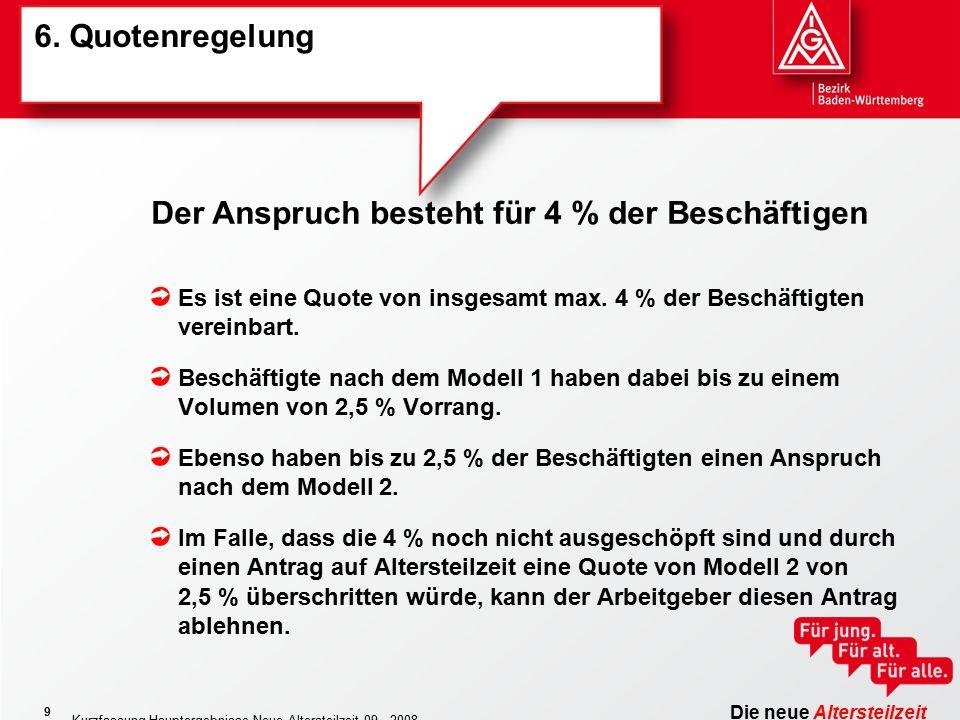 Die neue Altersteilzeit Kurzfassung Hauptergebnisse Neue Altersteilzeit 09 - 2008 9 6.