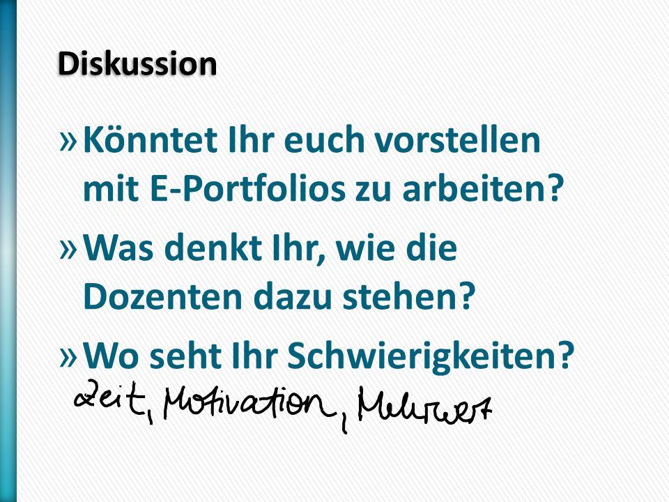 Diskussion » Könntet Ihr euch vorstellen mit E-Portfolios zu arbeiten.