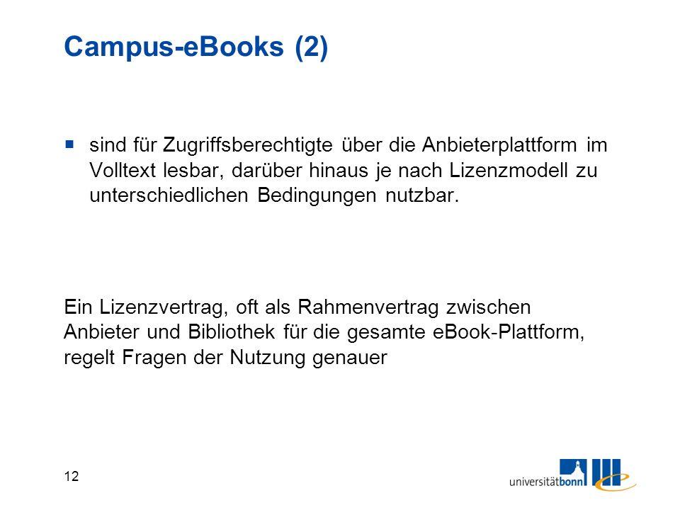 12 Campus-eBooks (2)  sind für Zugriffsberechtigte über die Anbieterplattform im Volltext lesbar, darüber hinaus je nach Lizenzmodell zu unterschiedlichen Bedingungen nutzbar.