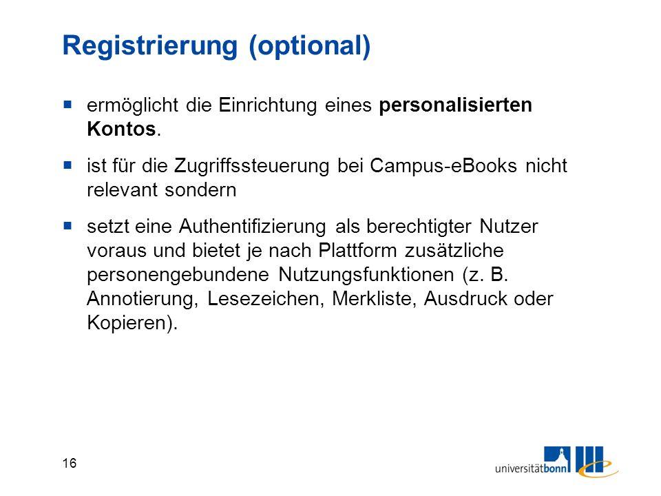 16 Registrierung (optional)  ermöglicht die Einrichtung eines personalisierten Kontos.