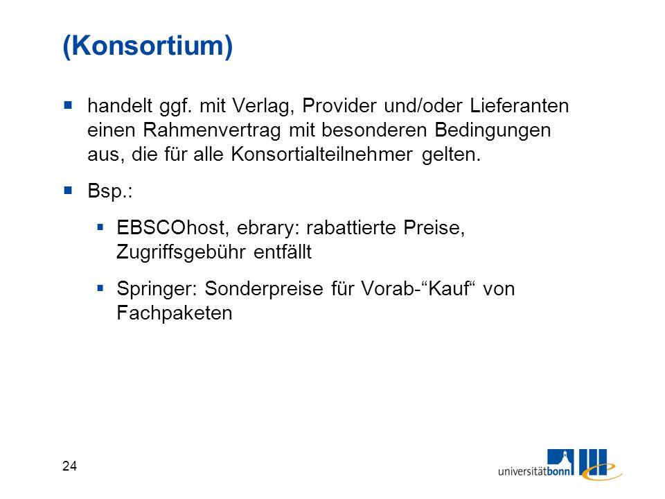 24 (Konsortium)  handelt ggf. mit Verlag, Provider und/oder Lieferanten einen Rahmenvertrag mit besonderen Bedingungen aus, die für alle Konsortialte