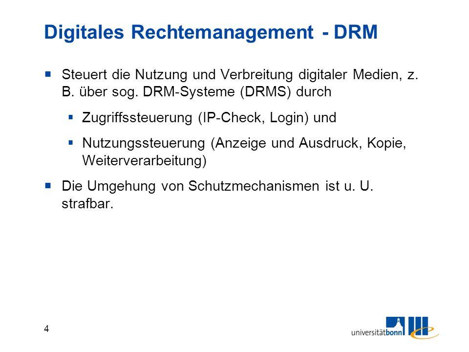 4 Digitales Rechtemanagement - DRM  Steuert die Nutzung und Verbreitung digitaler Medien, z.