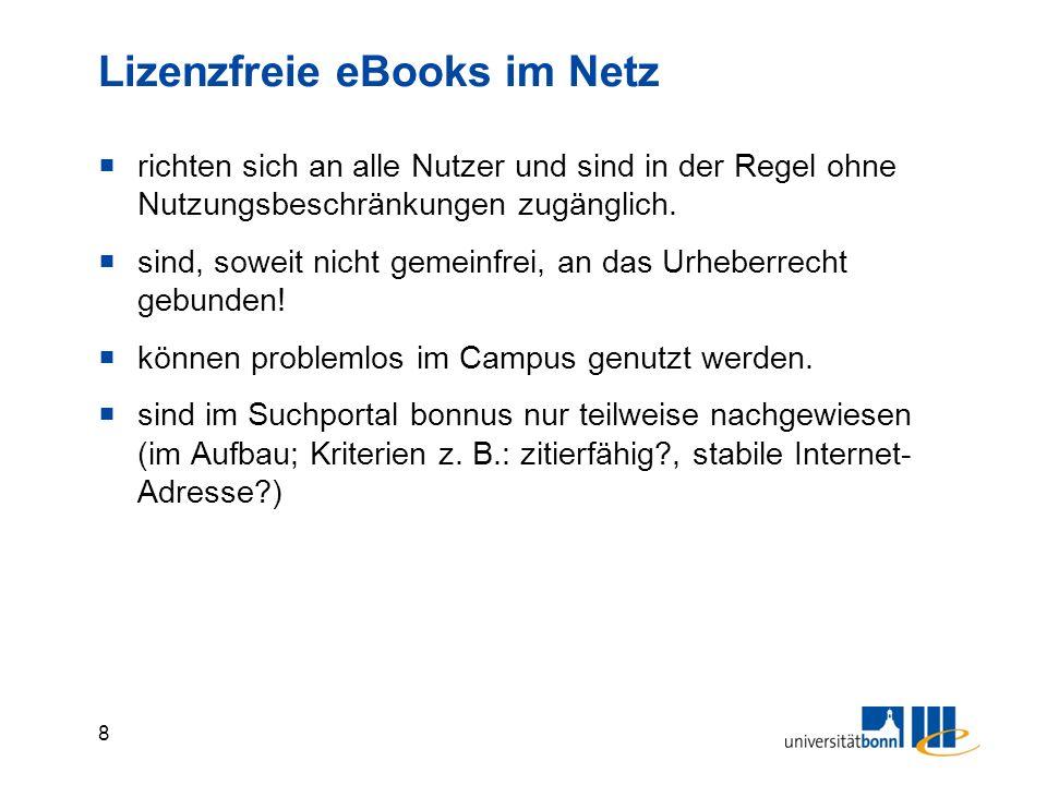 8 Lizenzfreie eBooks im Netz  richten sich an alle Nutzer und sind in der Regel ohne Nutzungsbeschränkungen zugänglich.