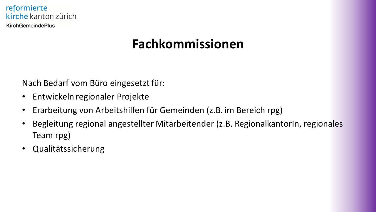 Fachkommissionen Nach Bedarf vom Büro eingesetzt für: Entwickeln regionaler Projekte Erarbeitung von Arbeitshilfen für Gemeinden (z.B.