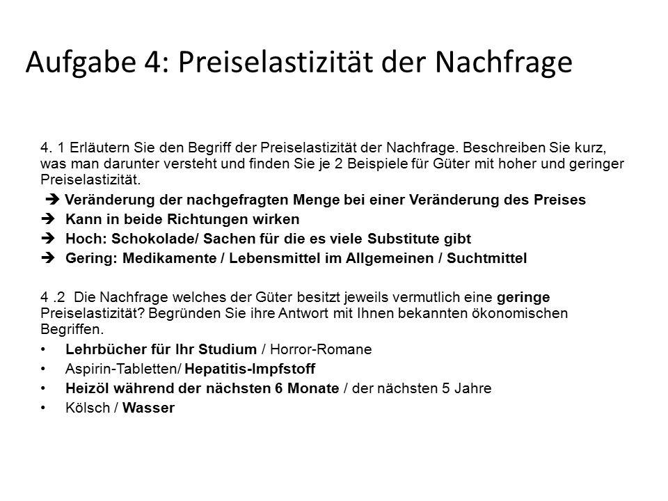 Aufgabe 4: Preiselastizität der Nachfrage 4.