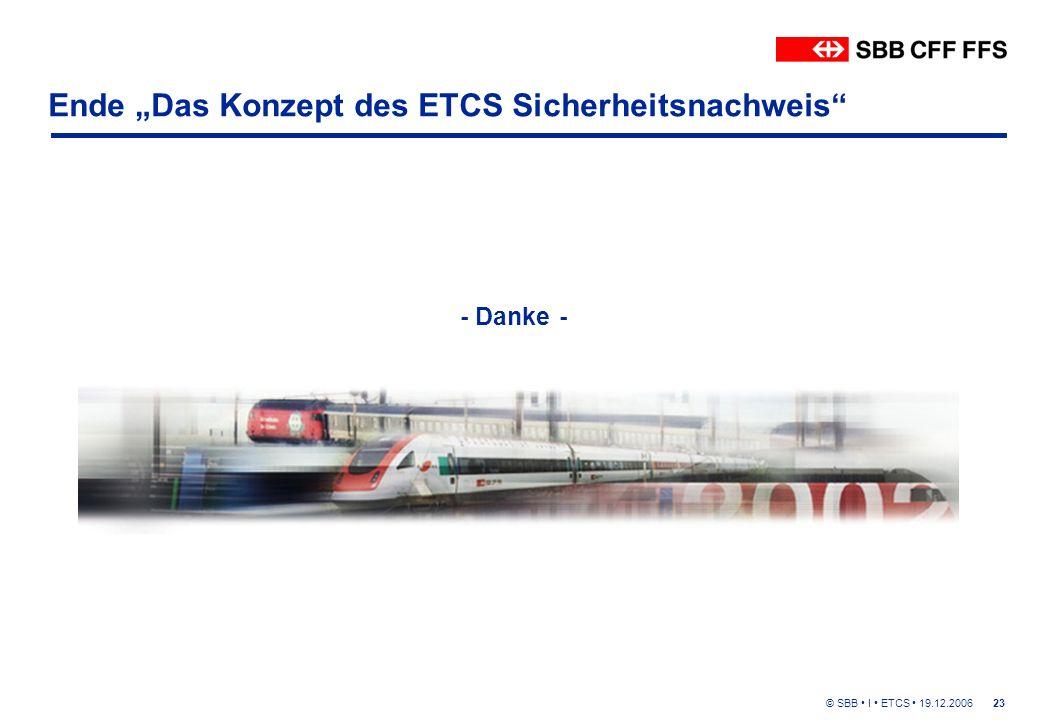"""© SBB I ETCS 19.12.200623 Ende """"Das Konzept des ETCS Sicherheitsnachweis - Danke -"""