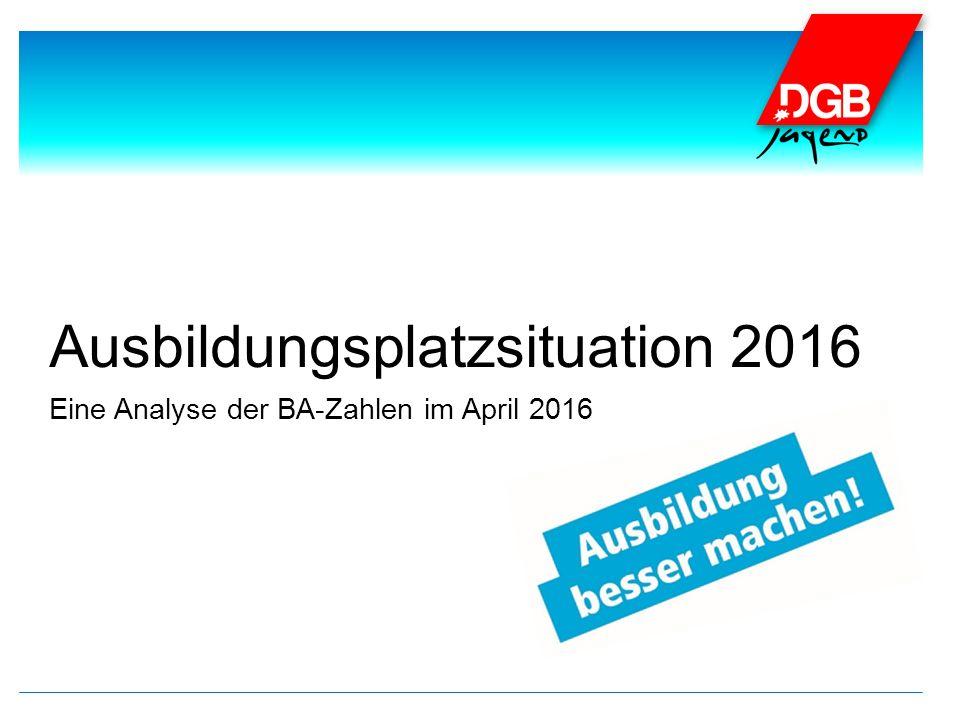 Ausbildungsplatzsituation 2016 Eine Analyse der BA-Zahlen im April 2016