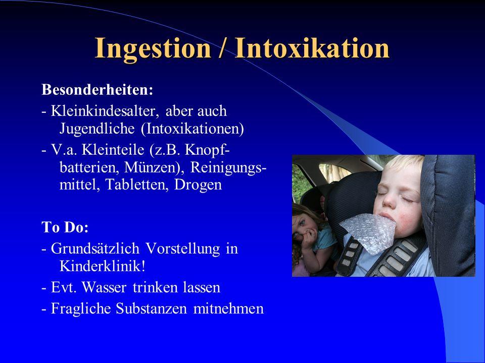 Ingestion / Intoxikation Besonderheiten: - Kleinkindesalter, aber auch Jugendliche (Intoxikationen) - V.a. Kleinteile (z.B. Knopf- batterien, Münzen),