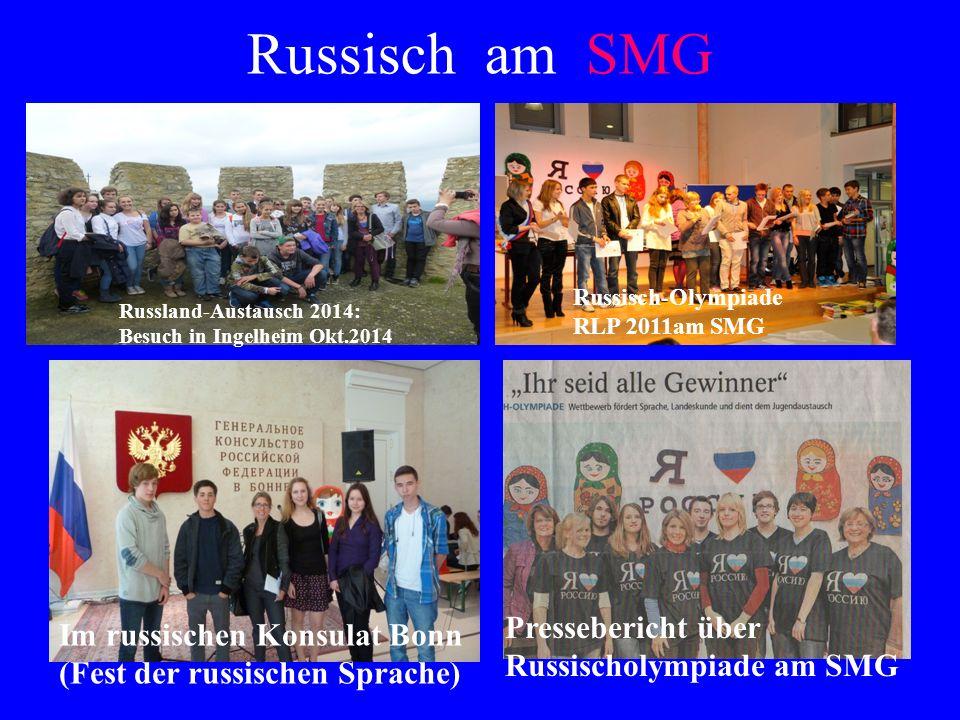 Russisch am SMG Russland-Austausch 2014: Besuch in Ingelheim Okt.2014 Russisch-Olympiade RLP 2011am SMG Pressebericht über Russischolympiade am SMG Aktueller Russischkurs (Stand Ende 2013) Im russischen Konsulat Bonn (Fest der russischen Sprache)
