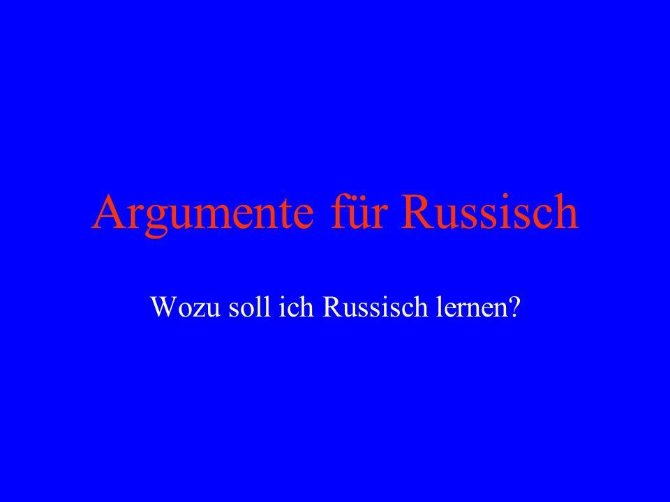 Argumente für Russisch Wozu soll ich Russisch lernen